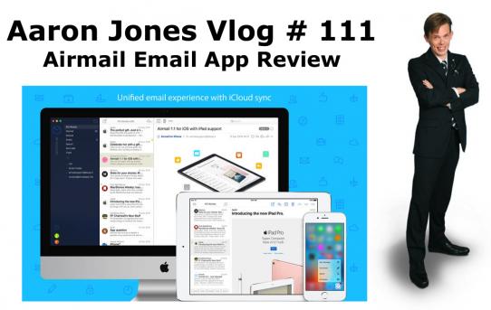 Airmail Email App Review : Aaron Jones Vlog # 111