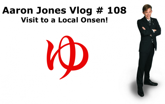 Visit to a Local Onsen! : Aaron Jones Vlog # 108