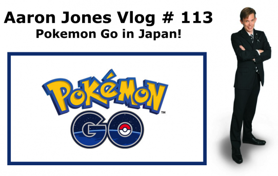 Pokemon Go in Japan!: Aaron Jones Vlog # 113