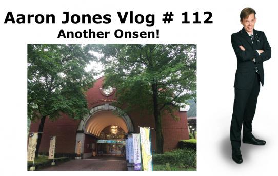 Another Onsen! : Aaron Jones Vlog # 112