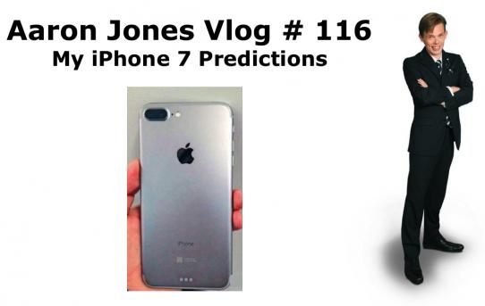 My iPhone 7 Predictions : Aaron Jones Vlog # 116