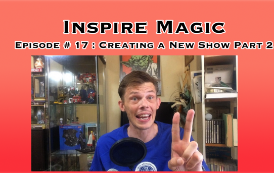 Creating a New Show Part 2 : Inspire Magic Episode 17