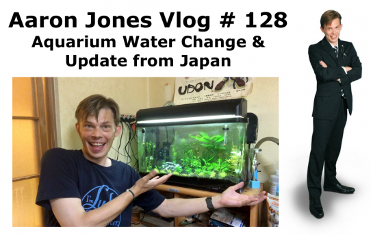 Aquarium Water Change and Update from Japan  : Aaron Jones Vlog #128