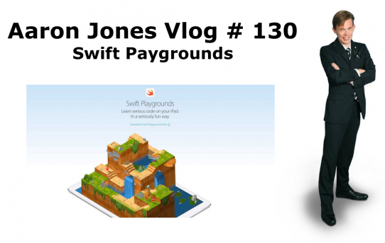 Swift Playgrounds  : Aaron Jones Vlog #130