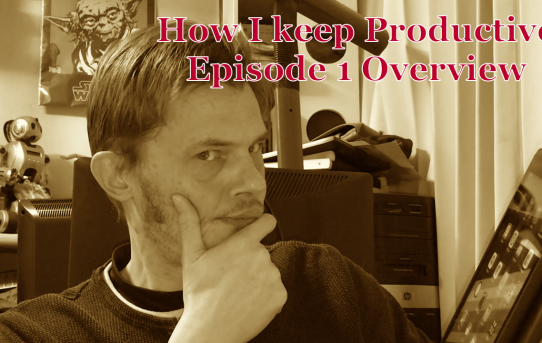 How I keep Productive: Episode 1 Overview