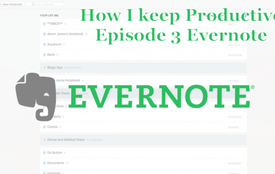 How I keep Productive: Episode 3 Evernote
