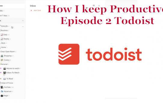 How I keep Productive: Episode 2 Todoist